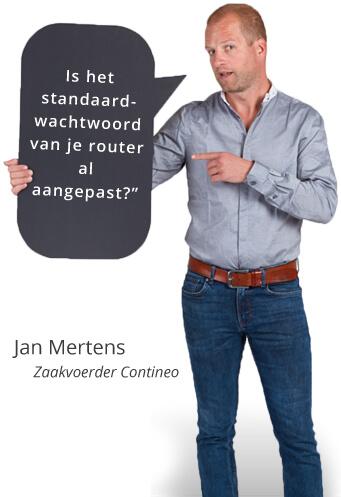 Is het standaardwachtwoord van je router al aangepast? - Jan Mertens, Zaakvoerder Contineo